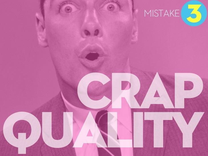 MISTAKE              3  CRAPQUALITY