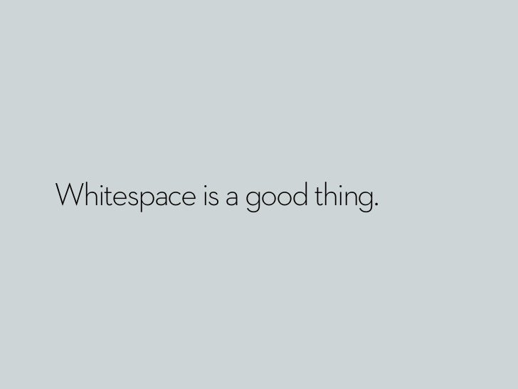 Whitespace is a good thing.