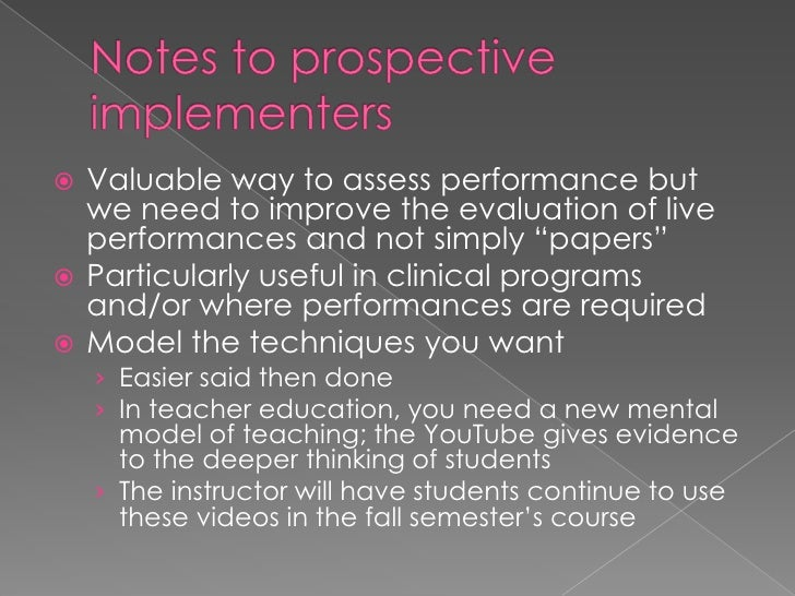 Notes to prospective implementers <br />Valuable way to assess performance but we need to improve the evaluation of live p...