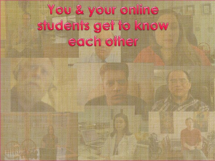 You & your online students get to know each other<br />