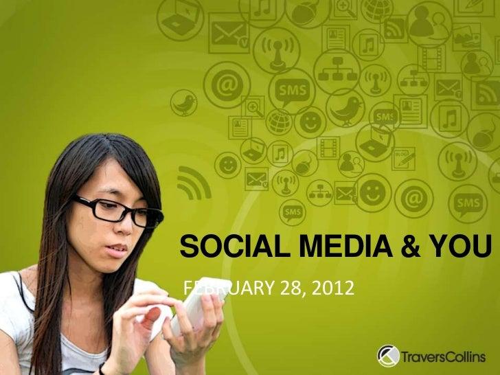 SOCIAL MEDIA & YOUFEBRUARY 28, 2012