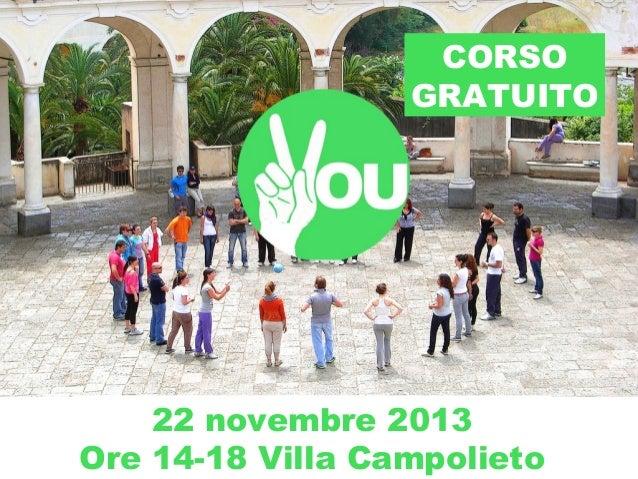 CORSO GRATUITO  22 novembre 2013 Ore 14-18 Villa Campolieto