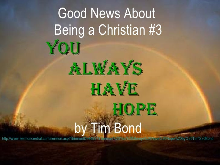<ul><li>Good News About  </li></ul><ul><li>Being a Christian #3 </li></ul><ul><li>You  </li></ul><ul><li>Always  </li></ul...