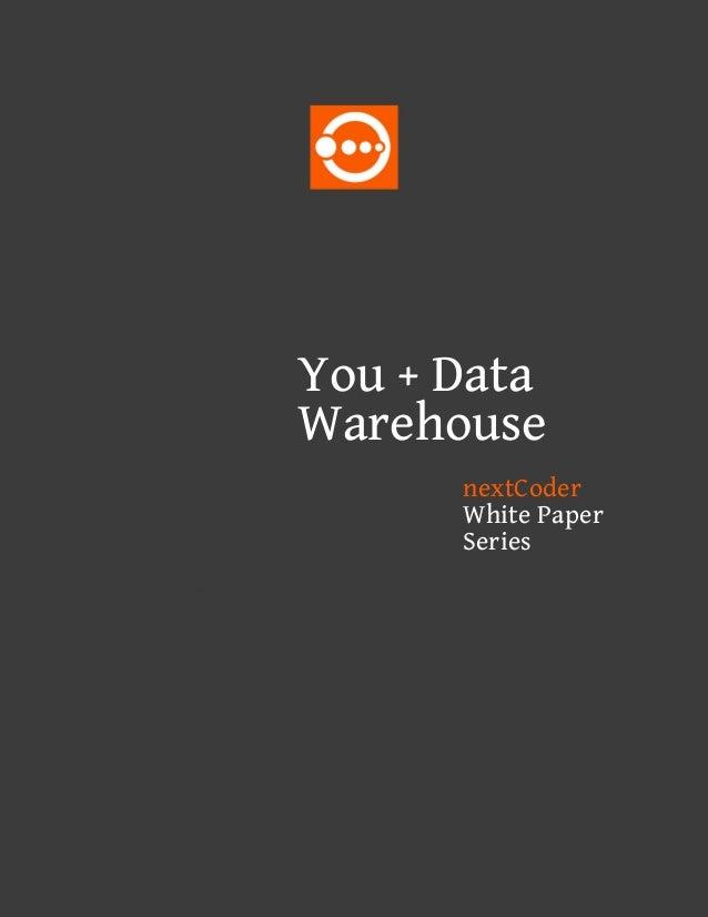 You + DataWarehouse      nextCoder      White Paper      Series