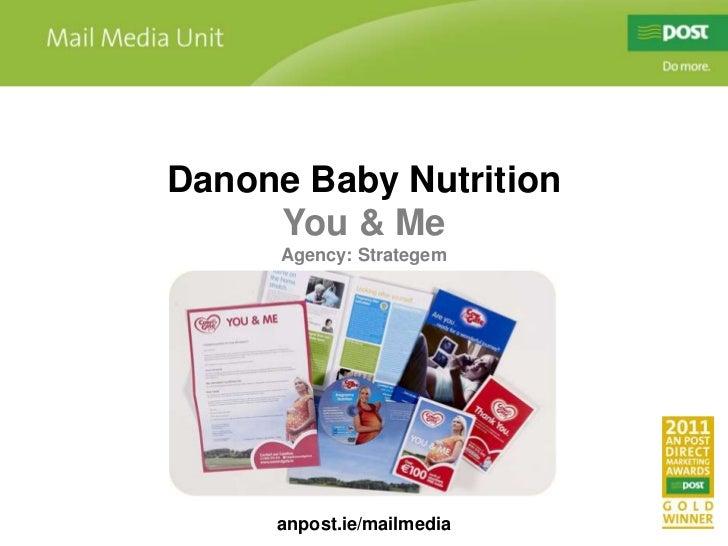 Danone Baby Nutrition<br />You & Me<br />Agency: Strategem<br />anpost.ie/mailmedia<br />
