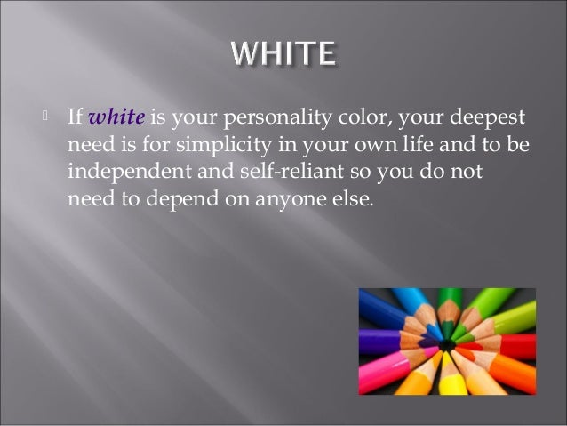 If white is your personality color .