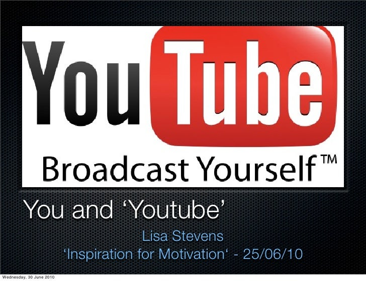You and 'Youtube'                                         Lisa Stevens                           'Inspiration for Motivati...