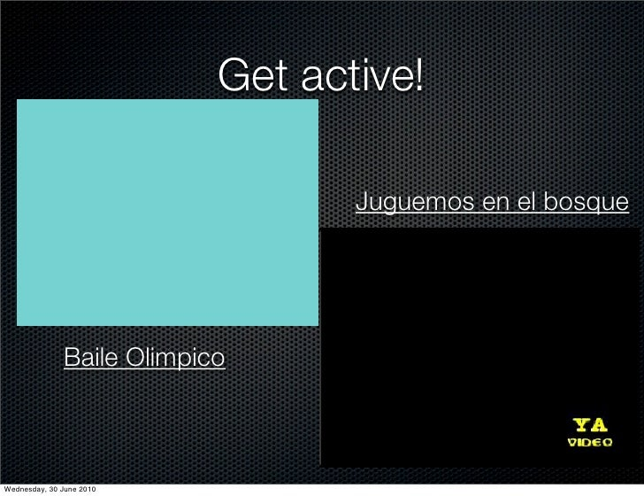Get active!                                    Juguemos en el bosque                   Baile Olimpico    Wednesday, 30 Jun...
