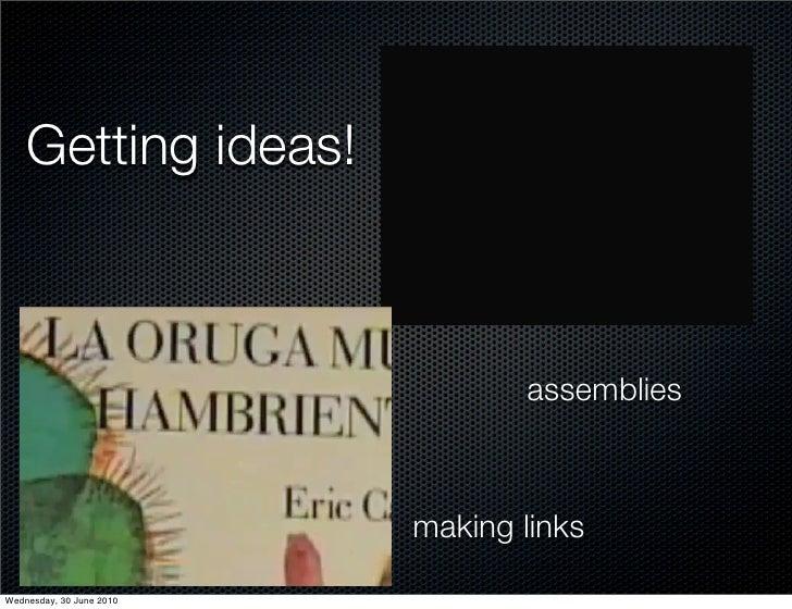 Getting ideas!                                     assemblies                              making links  Wednesday, 30 Jun...