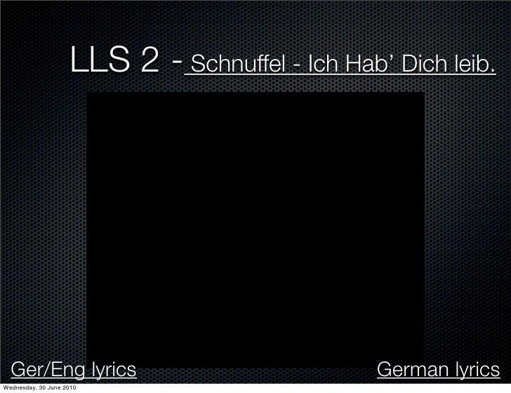 LLS 2 - Schnuffel - Ich Hab' Dich leib.       Ger/Eng lyrics                                German lyrics Wednesday, 30 Ju...