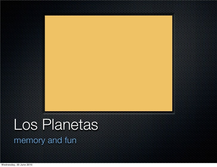 Los Planetas          memory and fun  Wednesday, 30 June 2010