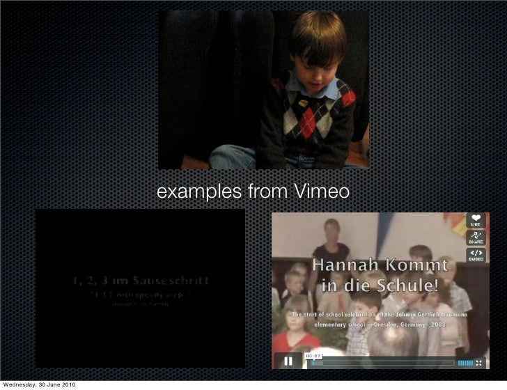examples from Vimeo     Wednesday, 30 June 2010