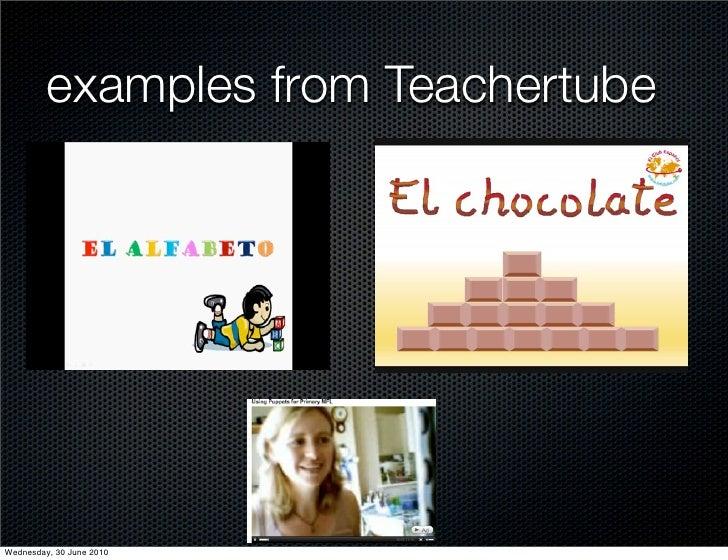 examples from Teachertube     Wednesday, 30 June 2010