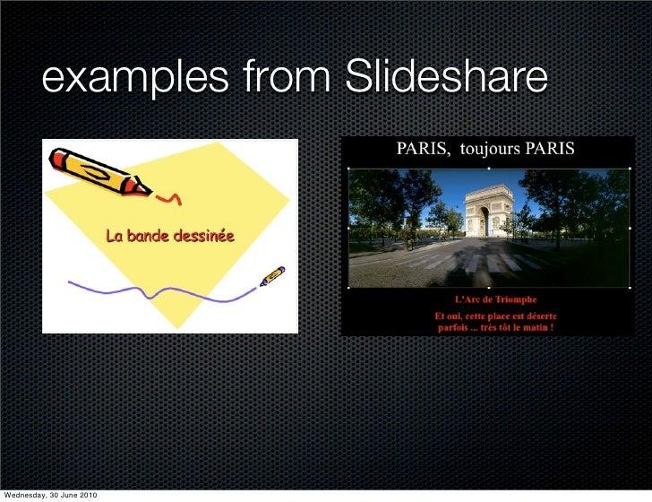 examples from Slideshare     Wednesday, 30 June 2010