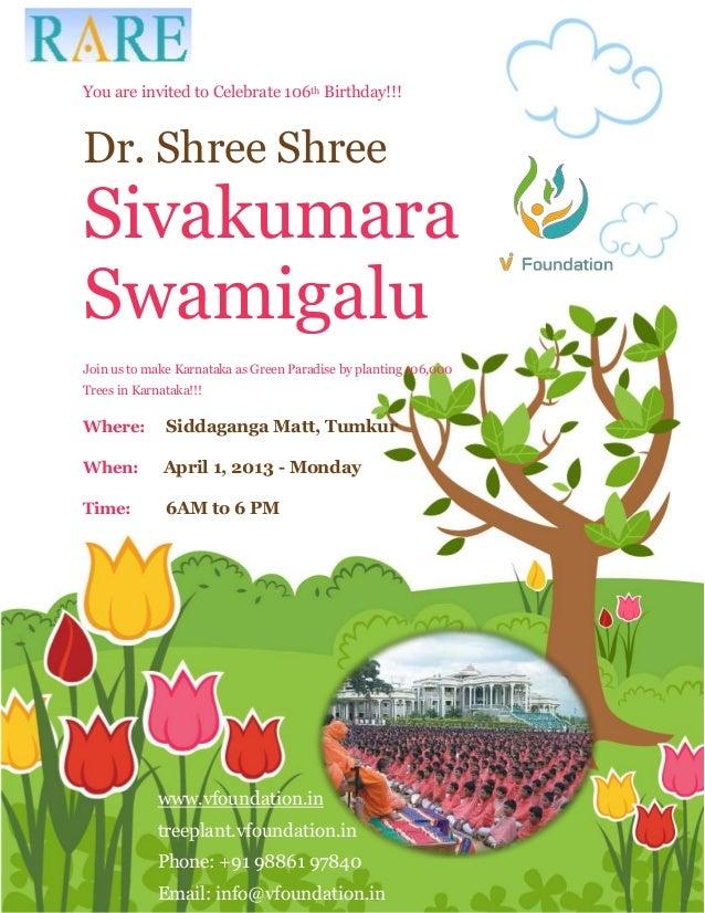 You are invited to Celebrate 106th Birthday!!!Dr. Shree ShreeSivakumaraSwamigaluJoin us to make Karnataka as Green Paradis...