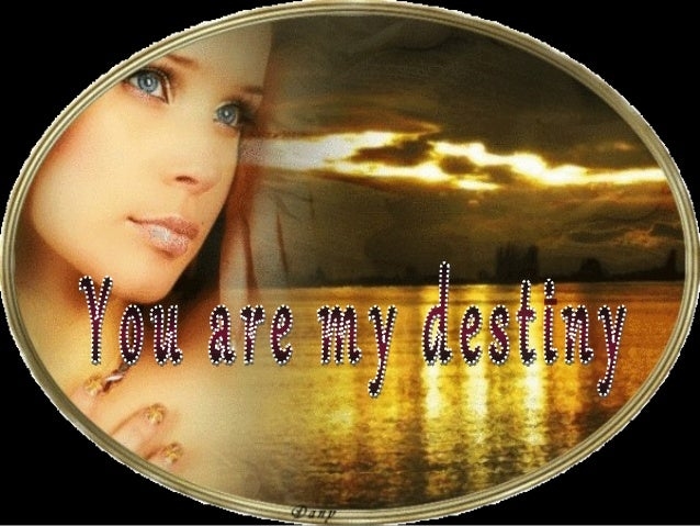 You are my destiny you are what you are to me You are my happiness that's what you are. You have my sweet caress you share...