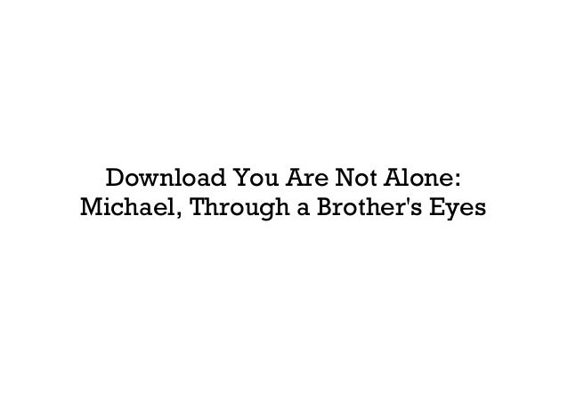 Download You Are Not Alone: Michael, Through a Brother's Eyes