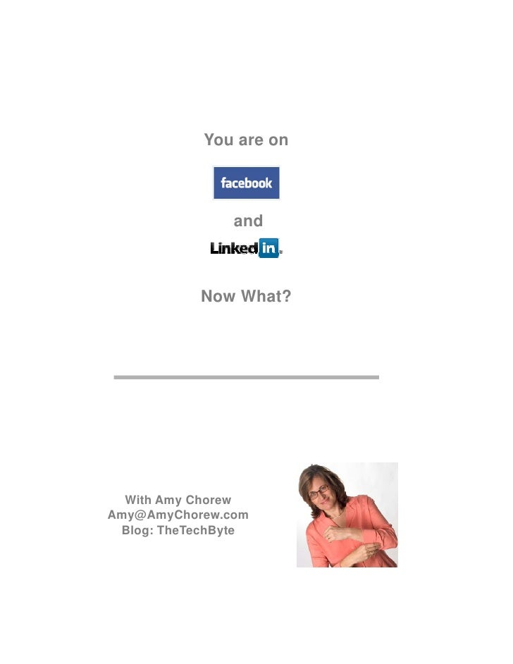 You are on                    and               Now What?       With Amy Chorew Amy@AmyChorew.com  Blog: TheTechByte
