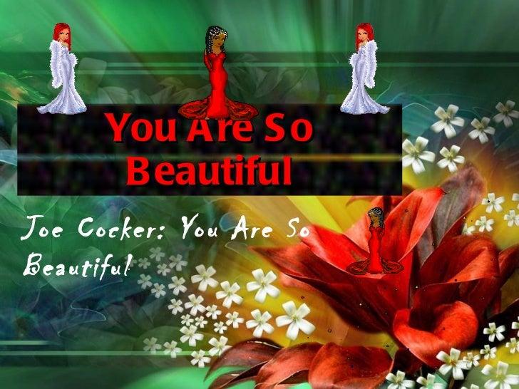You Are So Beautiful Joe Cocker: You Are So Beautiful