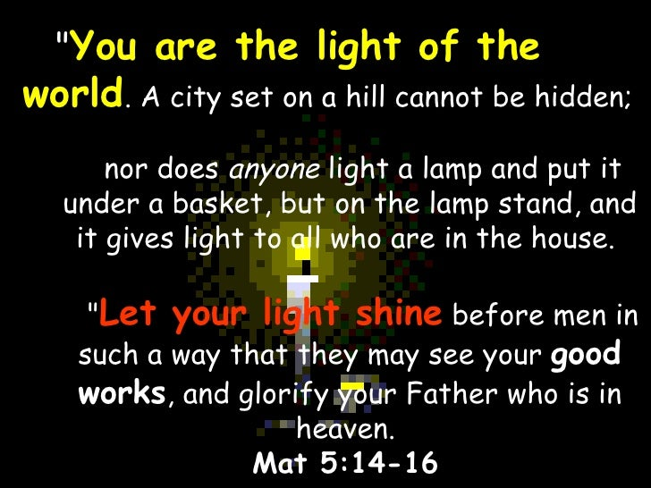 Quot you are the light of the world for Light a lamp and put it under a basket