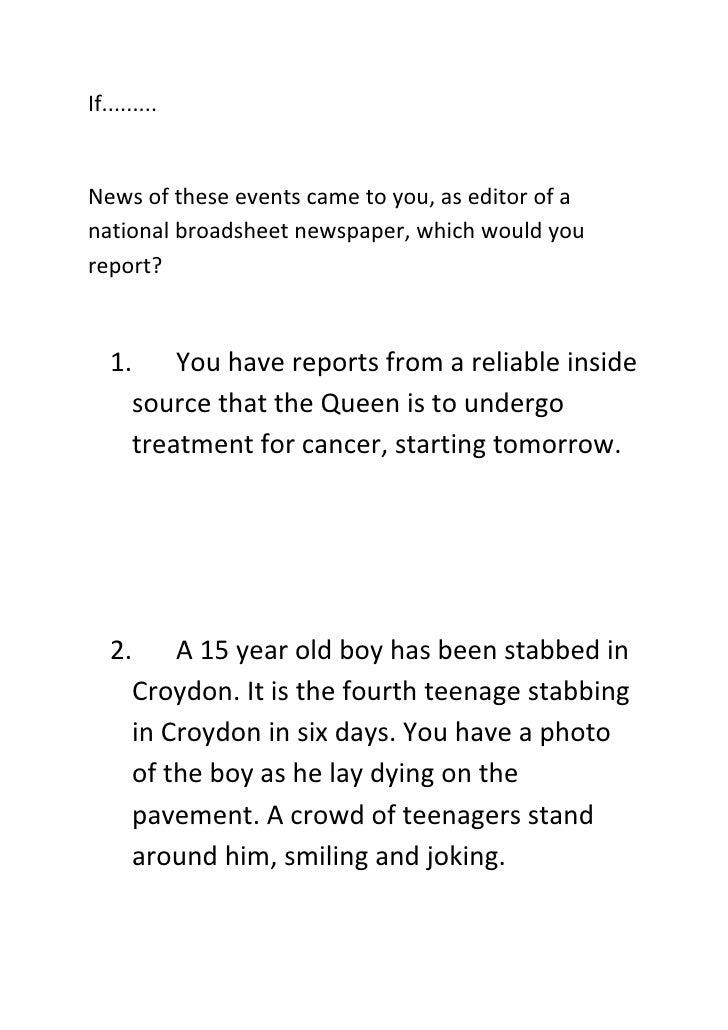 If.........  Newsoftheseeventscametoyou,aseditorofa nationalbroadsheetnewspaper,whichwouldyou report? ...