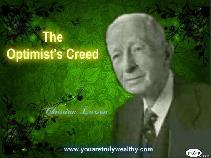 You Are Truly Wealthy The Optimist's Creed