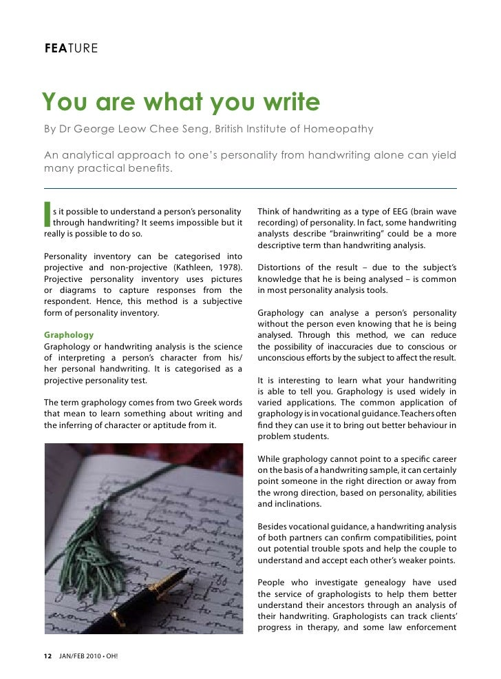 FEATUREYou are what you writeBy Dr George Leow Chee Seng, British Institute of HomeopathyAn analytical approach to one's p...