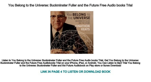 Buckminster Fuller and the Future You Belong to the Universe