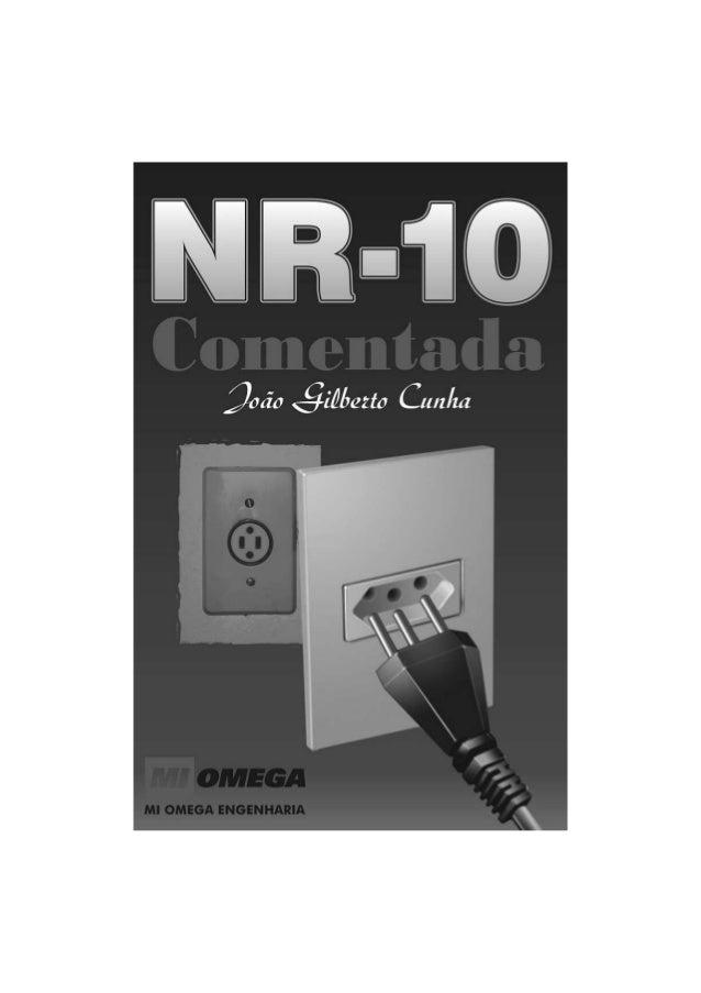 NRNRNRNR----10101010 ComentadaComentadaComentadaComentada João Gilberto Cunha São José dos Campos 2010 Norma Regulamentado...