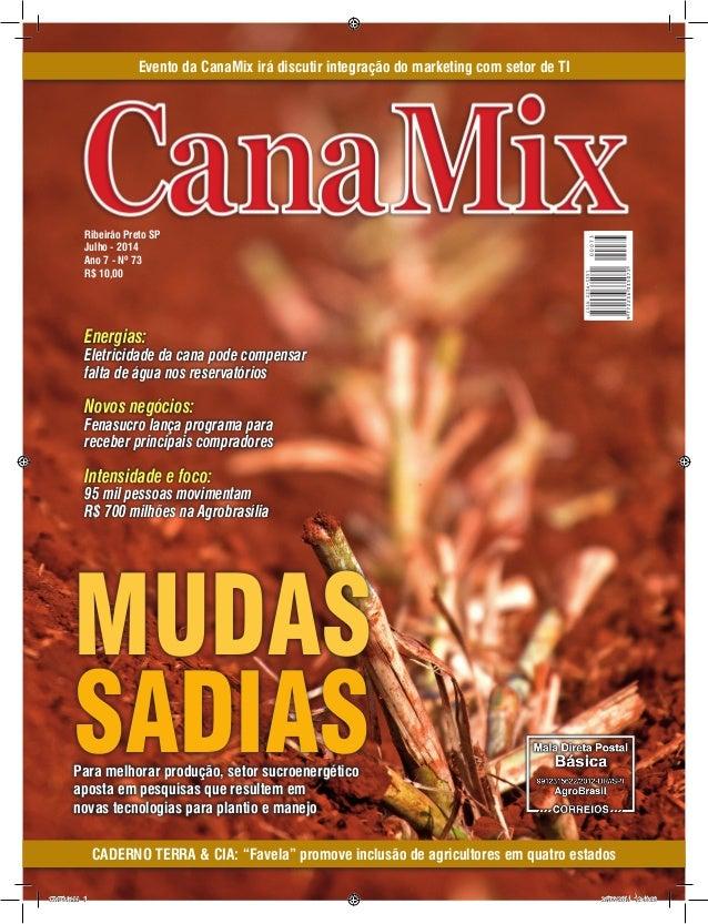 1REVISTA CANAMIX | JULHO | 2014 Ribeirão Preto SP Julho - 2014 Ano 7 - Nº 73 R$ 10,00 Evento da CanaMix irá discutir integ...