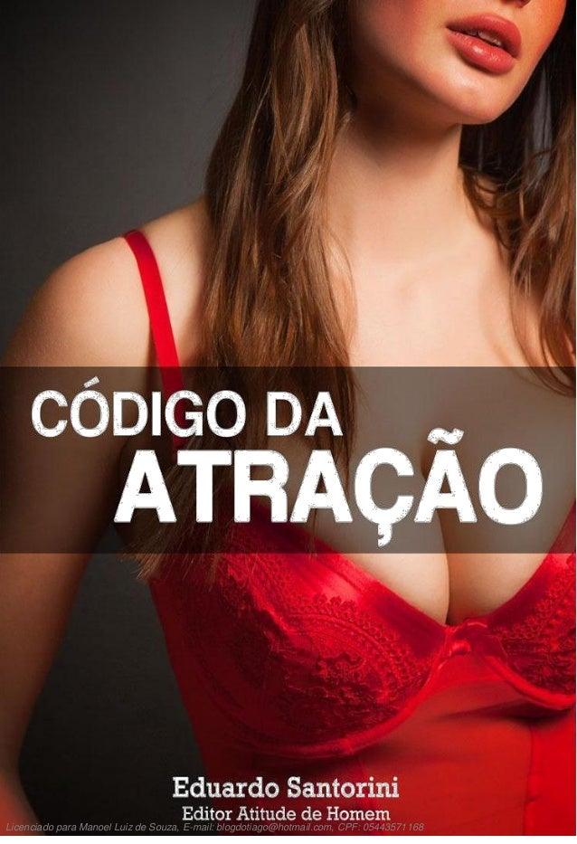 Licenciado para Manoel Luiz de Souza, E-mail: blogdotiago@hotmail.com, CPF: 05443571168