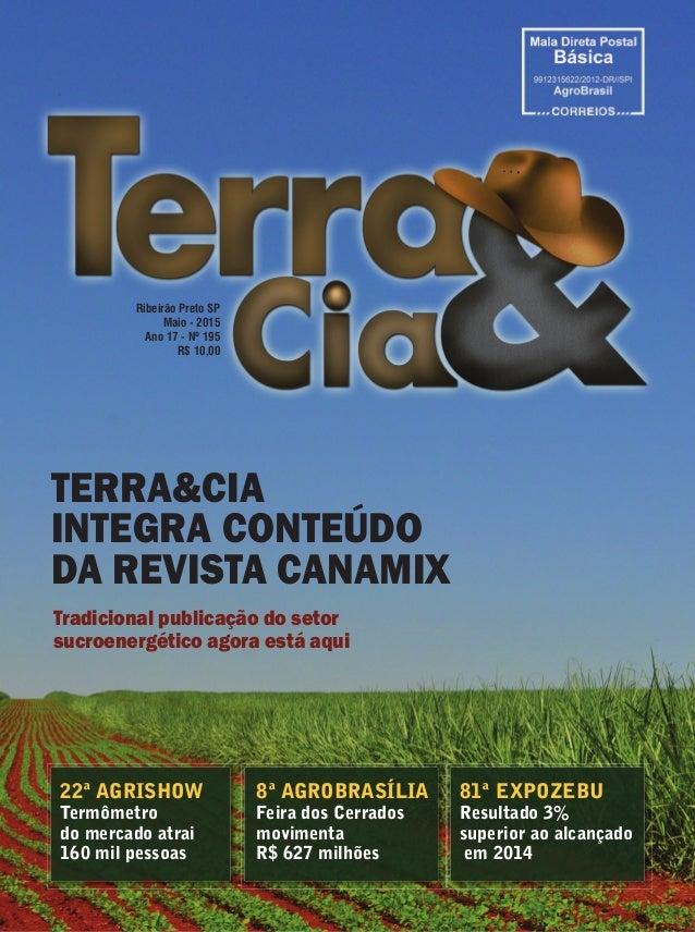 Terra & Cia Maio 2015 1 22ª AGRISHOW Termômetro do mercado atrai 160 mil pessoas 8ª AGROBRASÍLIA Feira dos Cerrados movime...