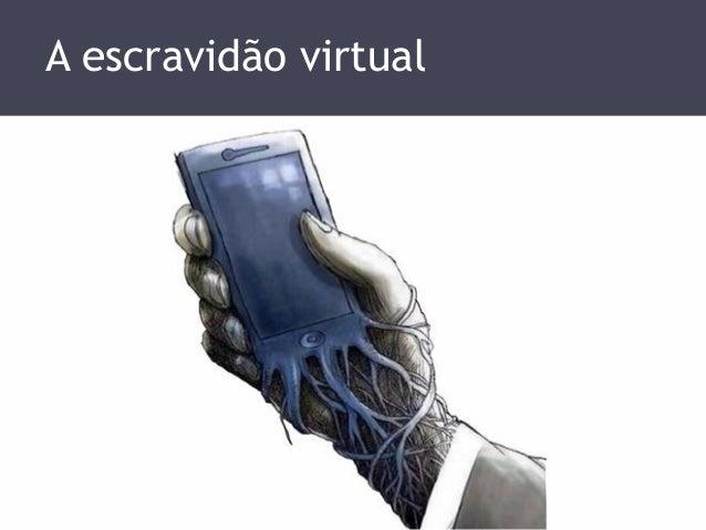 A escravidão virtual