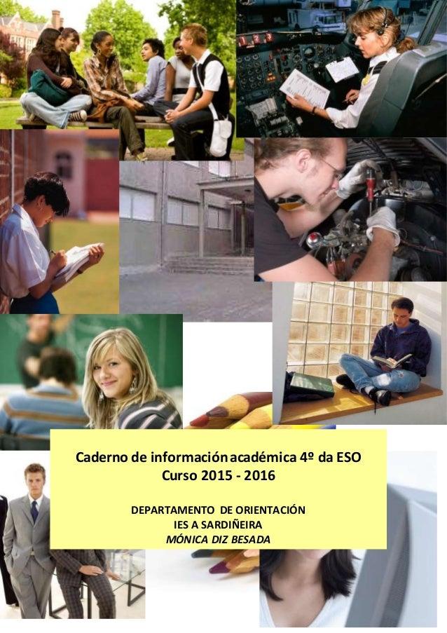 Caderno de informaciónacadémica 4º ESO_MónicaDiz Besada [Año] Caderno de informaciónacadémica 4º da ESO Curso 2015 - 2016 ...