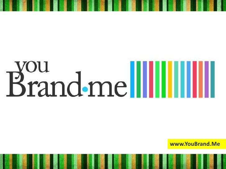 www.YouBrand.Me<br />