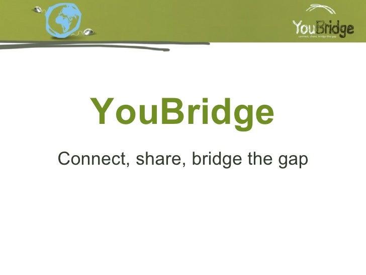 YouBridge Connect, share, bridge the gap