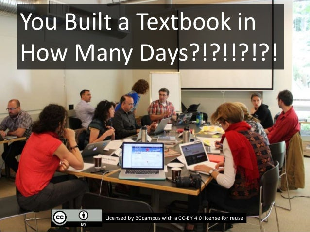 You Built a Textbook in How Many Days?!?!!?!?! Licensed by BCcampus with a CC-BY 4.0 license for reuse
