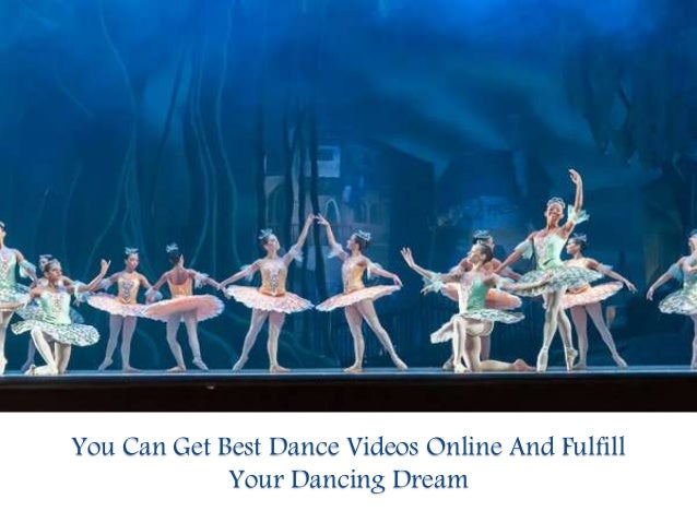You Can Get Best Dance Videos Online And Fulfill Your Dancing Dream