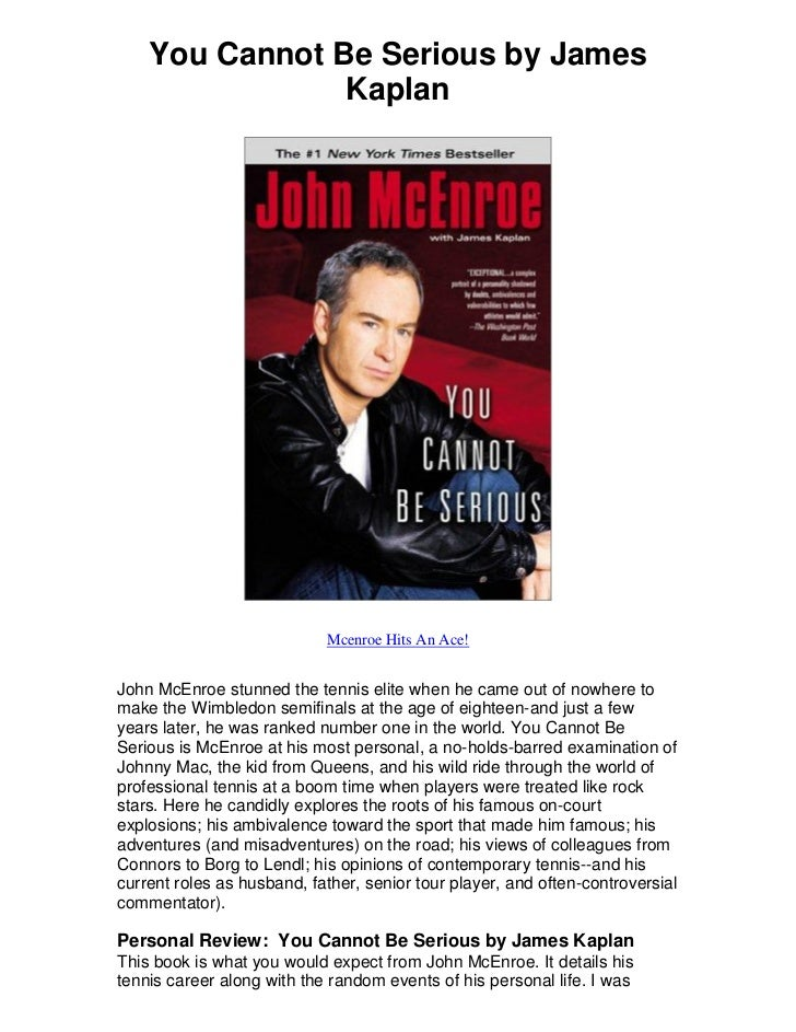You Cannot Be Serious by James                Kaplan                            Mcenroe Hits An Ace!John McEnroe stunned t...