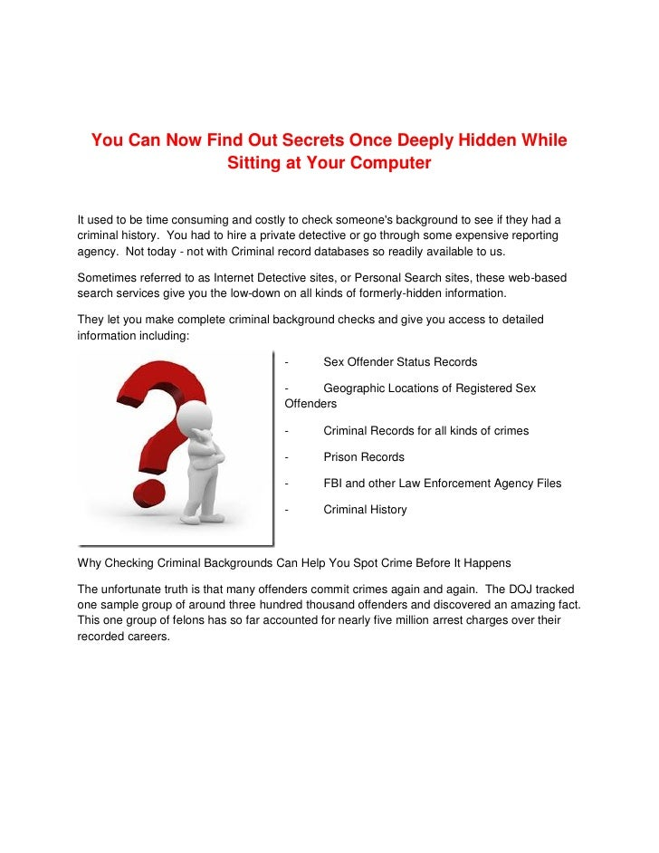 You Can Now Find Out Secrets Once Deeply Hidden While                  Sitting at Your Computer   It used to be time consu...