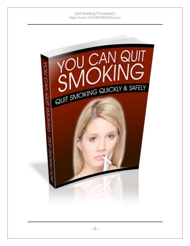 Quit Smoking Permanentlyhttp://www.YOURDOMAIN.com            -1-
