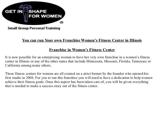 You can run Your own Franchise Women's Fitness Center in Illinois Franchise in Women's Fitness Center It is now possible f...