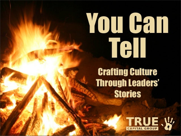 Crafting CultureThrough Leaders'StoriesYou CanTell