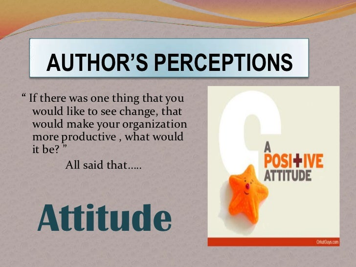 """AUTHOR'S PERCEPTIONS"""" If there was one thing that you   would like to see change, that   would make your organization   mo..."""