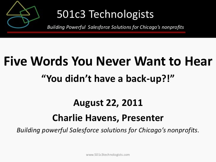 501c3 Technologists            Building Powerful Salesforce Solutions for Chicago's nonprofitsFive Words You Never Want to...