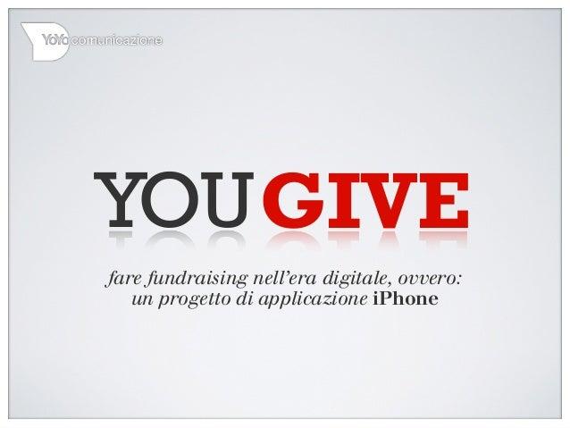 fare fundraising nell'era digitale, ovvero: un progetto di applicazione iPhone GIVEYOU