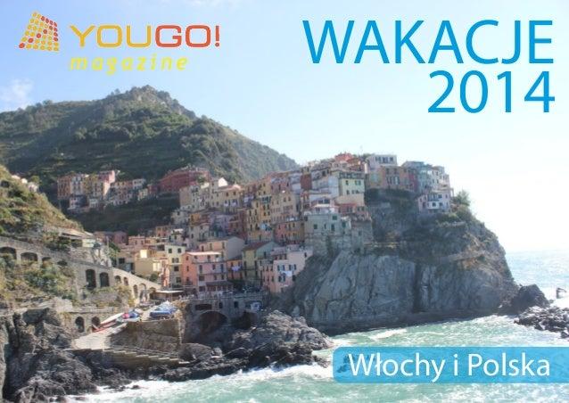 m a g a z i n e WAKACJE 201 4 Włochy i Polska