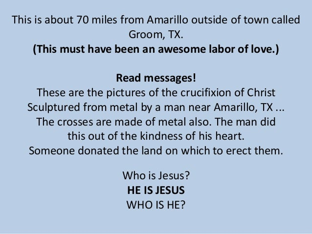 This is about 70 miles from Amarillo outside of town called Groom, TX. (This must have been an awesome labor of love.) Rea...