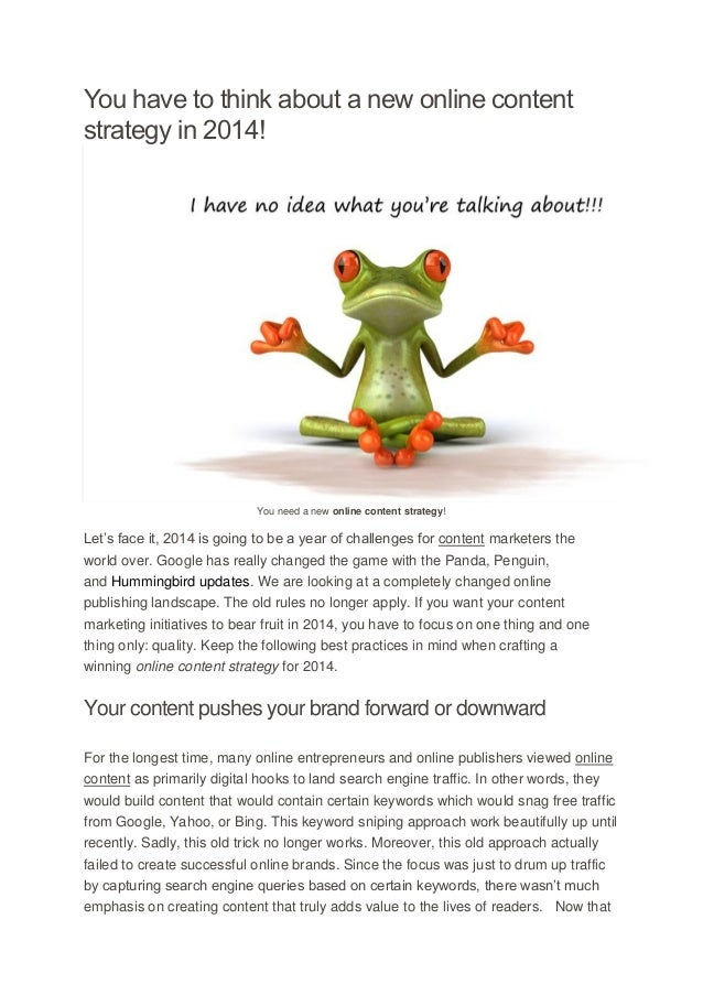 You have to think about a new online content strategy in 2014!  You need a new online content strategy!  Let's face it, 20...