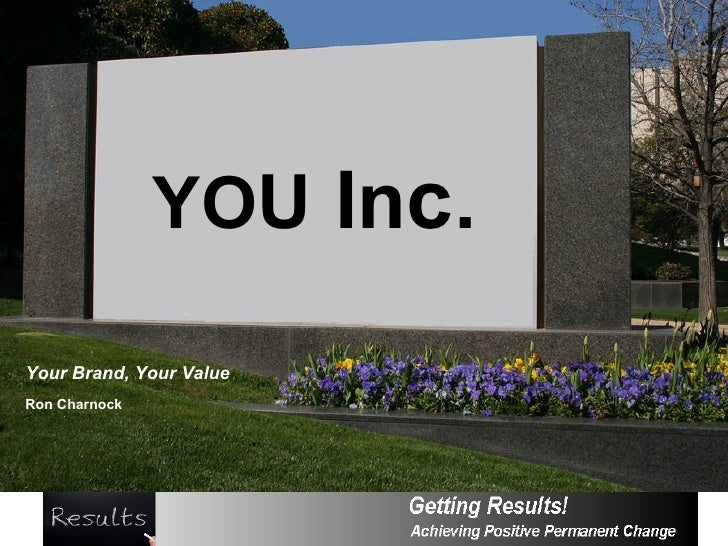 YO U  In c . Your Brand, Your Value Ron Charnock